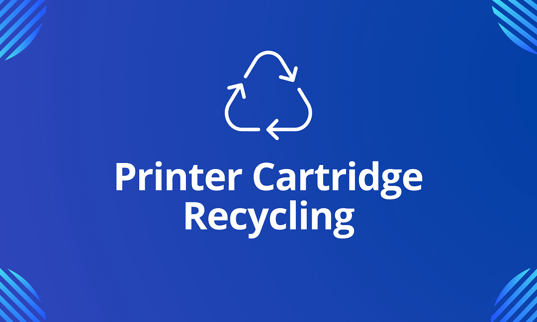 Printer Cartridge Recycling – How To Recycle Ink and Toner Cartridges