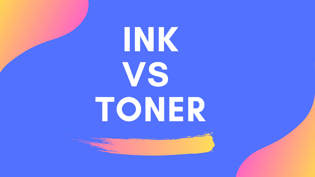Toner vs Ink – What You Need To Know