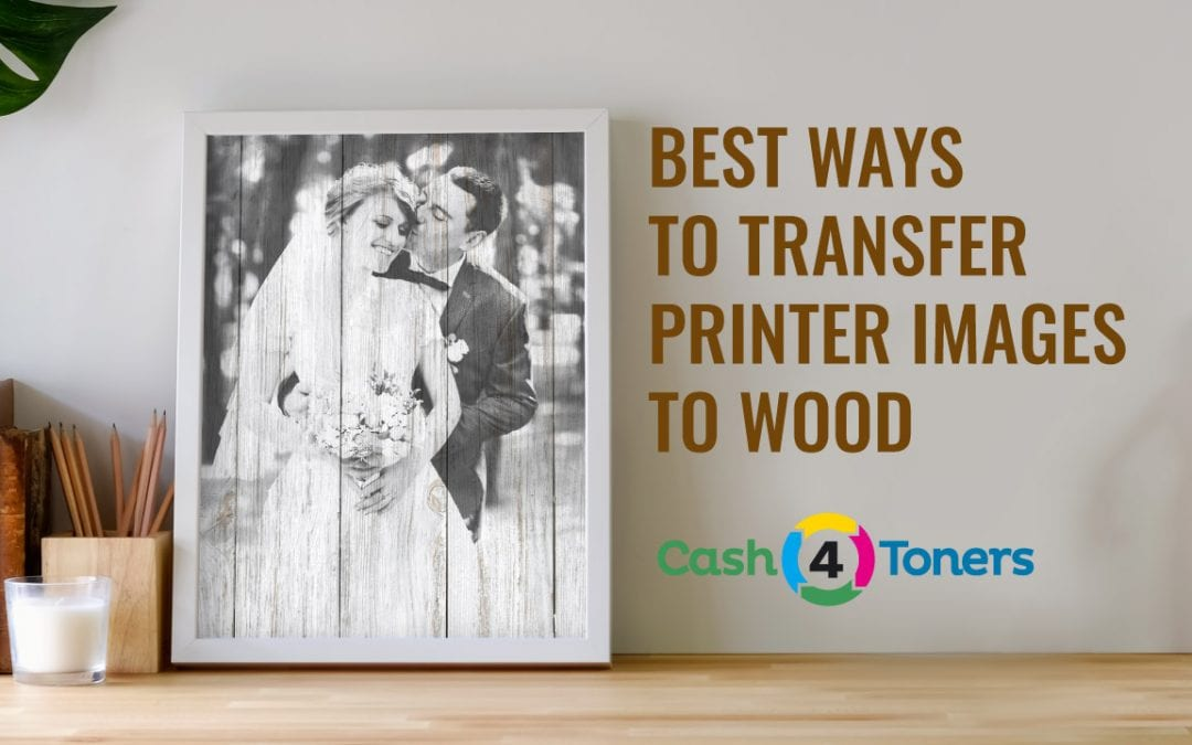 How to Transfer Print to Wood: All You Need to Know