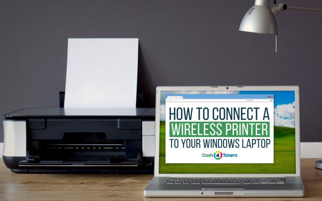How To Connect a Wireless Printer To Your Windows Laptop